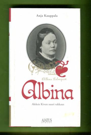 Albina - Aleksis Kiven suuri rakkaus