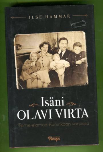 Isäni Olavi Virta - Perhe-elämää Kuninkaan varjossa