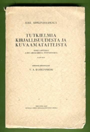 Tutkielmia kirjallisuudesta ja kuvaamataiteista - Ynnä luettelo A-H:n kirjallisesta tuotannosta