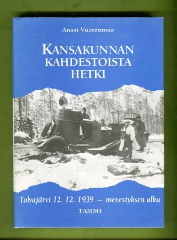 Kansakunnan kahdestoista hetki - Tolvajärvi 12.12.1939 - menestyksen alku