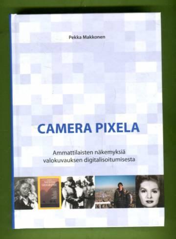 Camera pixela - Ammattilaisten näkemyksiä valokuvauksen digitalisoitumisesta