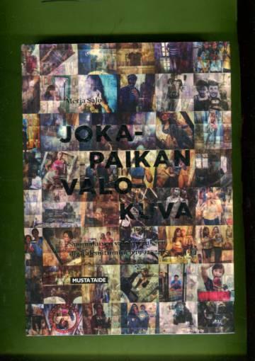 Jokapaikan valokuva - Suomalaisen valokuvauksen digitalisoituminen 1992-2015