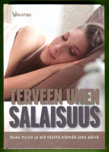 Terveen unen salaisuus - Nuku hyvin ja elä täyttä elämää joka päivä
