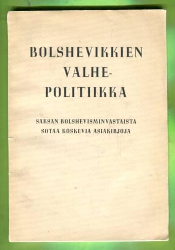 Bolshevikkien valhepolitiikka - Saksan bolshevismin vastaista sotaa koskevia asiakirjoja