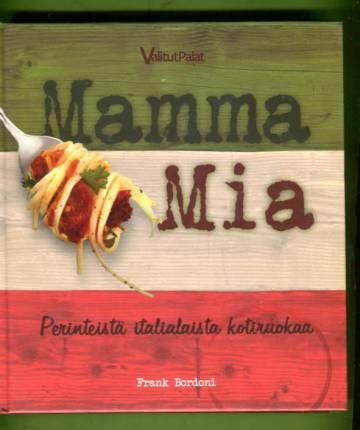 Mamma mia - Perinteistä italialaista kotiruokaa