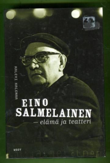 Eino Salmelainen - Elämä ja teatteri