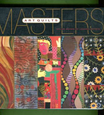 Masters: Art Quilts - Major Works by Leading Artists