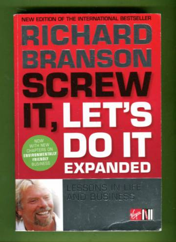 Screw It, Let's Do It. Expanded - Lessons in Life and Business