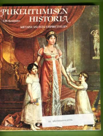 Pukeutumisen historia - Kietaisuasuista empiretyyliin