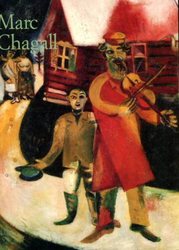 Marc Chagall 1887-1985 - Maalaaminen runoutena