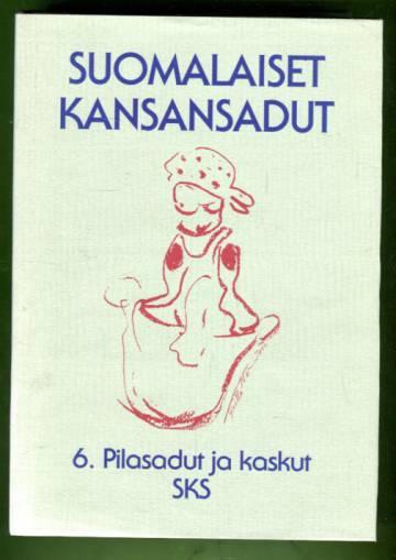 Suomalaiset kansansadut 6 - Pilasadut ja kaskut