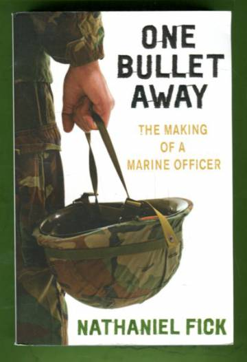 One Bullet Away - The Making of a Marine Officer