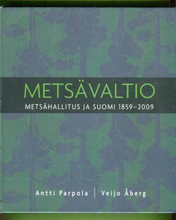 Metsävaltio - Metsähallitus ja Suomi 1859-2009