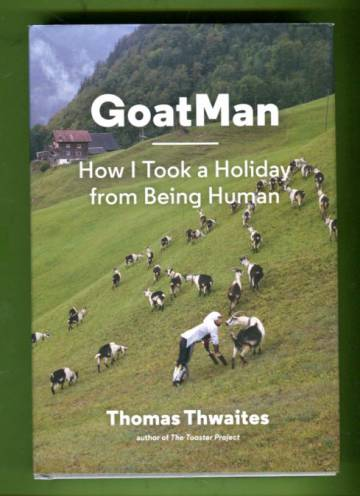 GoatMan - How I Took a Holiday from Being Human