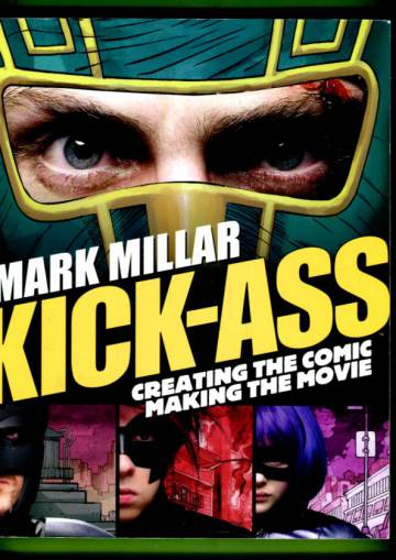 Kick-Ass - Creating the Comic Making the Movie