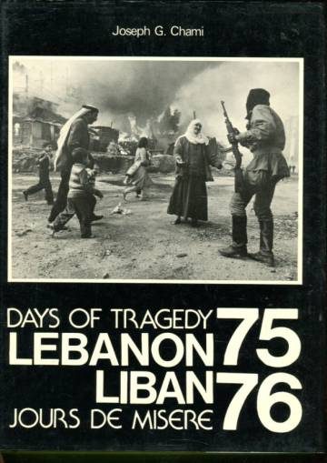 Days of Tragedy- Lebanon 75-76 / Jours de misere - Liban 75-76