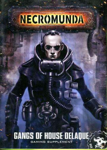 Necromunda - Gangs of House Delaque: Gaming Supplement