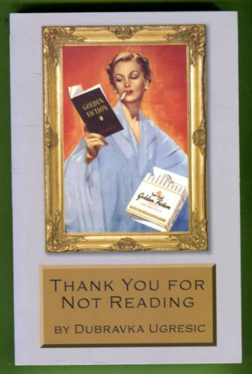 Thank you for not reading - Essays on literary trivia