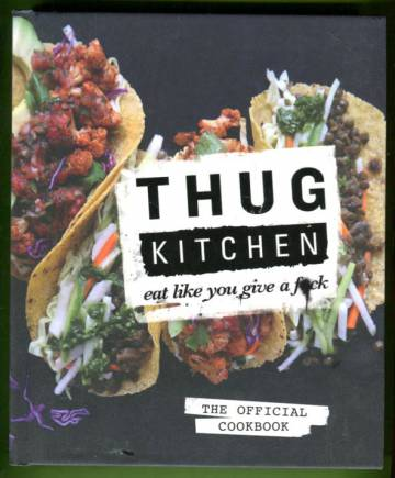 Thug Kitchen - Eat like you don't give a fuck