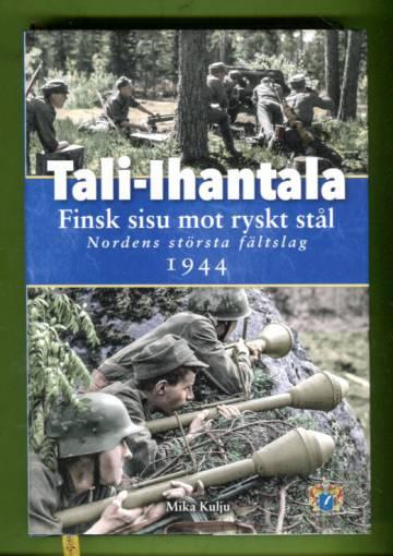 Tali-Ihantala - Finsk sisu mot ryskt stål - Nordens största fältslag