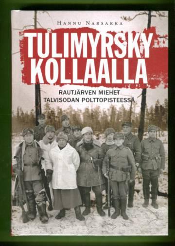 Tulimyrsky Kollaalla - Rautjärven miehet talvisodan polttopisteessä