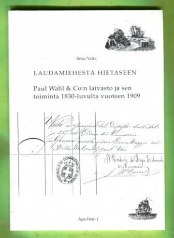Laudamiehestä Hietaseen - Paul Wahl & Co:n laivasto ja sen toiminta 1830-luvulta vuoteen 1919