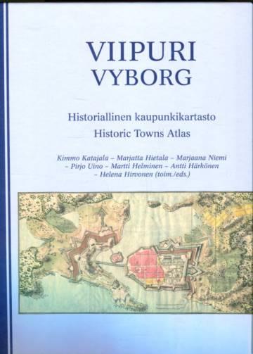 Viipuri - Viborg - Historiallinen kaupunkikartasto
