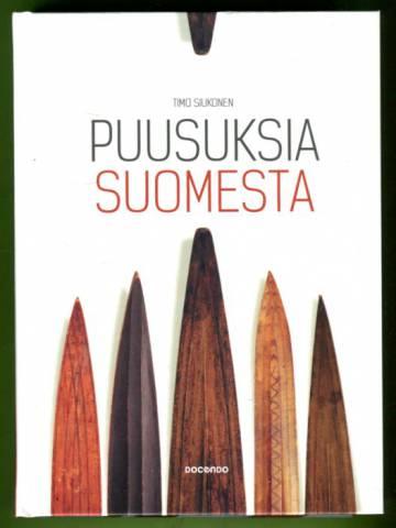 Puusuksia Suomesta - Unohdettujen suksiseppien ja suksitehtaiden elämää 1880-1960