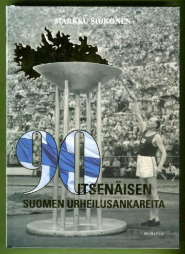 90 - Itsenäisen Suomen urheilusankareita