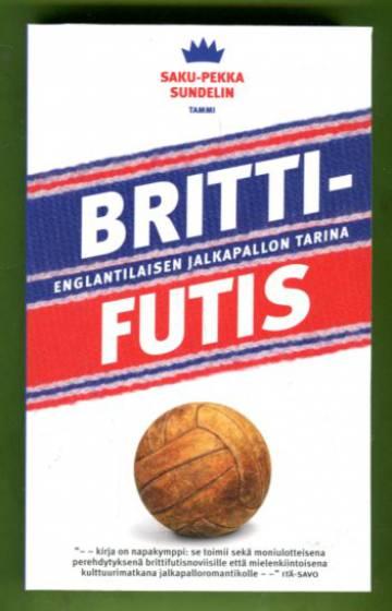 Brittifutis - Englantilaisen jalkapallon tarina