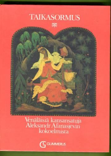 Taikasormus - Venäläisiä kansansatuja Aleksandr Afanasjevin kokoelmista