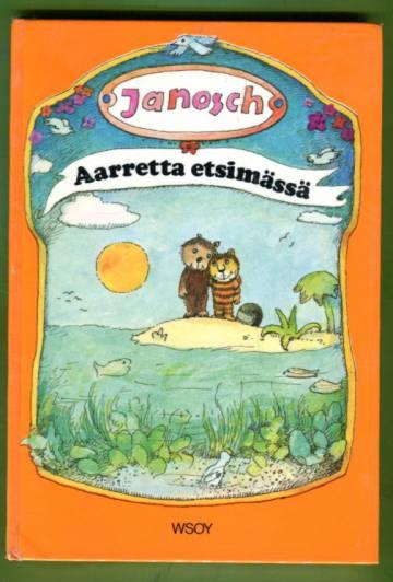 Aarretta etsimässä - Kertomus siitä, kuinka pikku karhu ja pikku tiikeri löytävät onnen