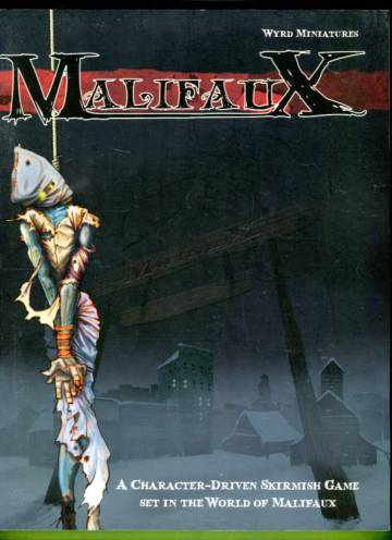 Malifaux - A Character-Driven Skirmish Game