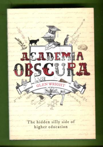 Academia Obscura - The hidden silly side of higher education