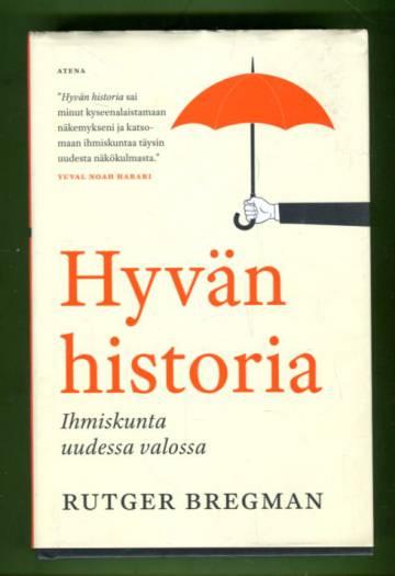 Hyvän historia - Ihmiskunta uudessa valossa
