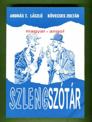 Magyar-Angol Szlengszótár - Hungarian-English Thesaurus of Slang