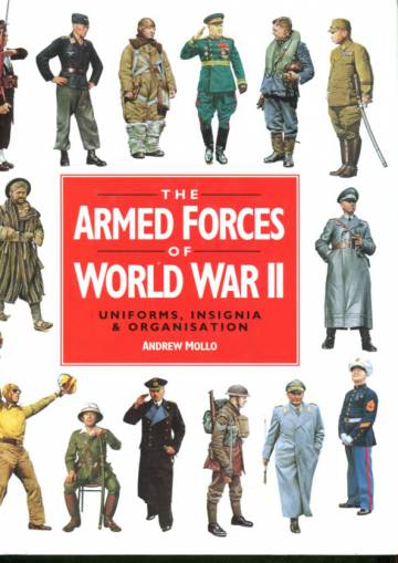 The Armed Forces of World War II - Uniforms, Insignia & Organisation