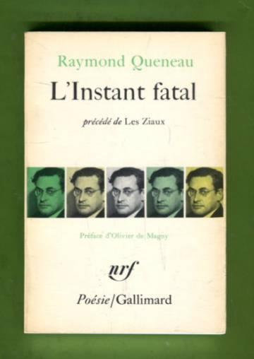 L'Instant fatal - Précédé de Les Ziaux