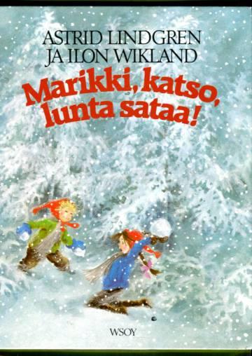 Marikki, katso, lunta sataa!