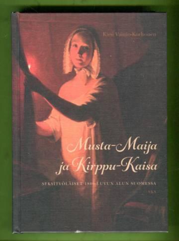 Musta-Maija ja Kirppu-Kaisa - Seksityöläiset 1800-luvun alun Suomessa
