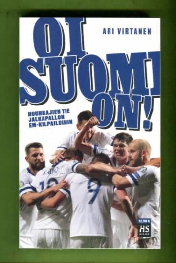 Oi Suomi on! - Huuhkajien tie jalkapallon EM-kisoihin