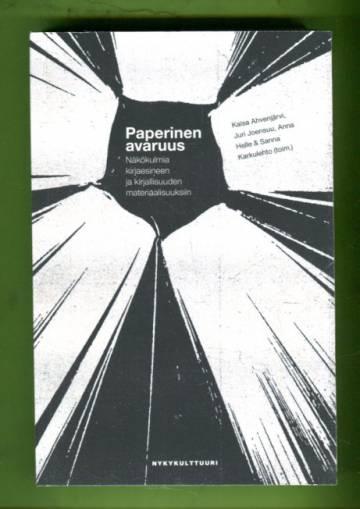 Paperinen avaruus - Näkökulmia kirjaesineen ja kirjallisuuden materiaalisuuksiin