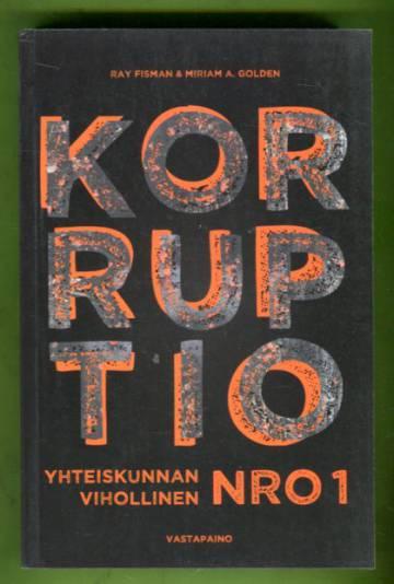 Korruptio - Yhteiskunnan vihollinen nro 1