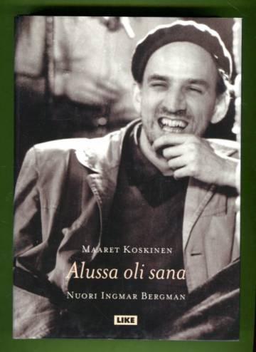 Alussa oli sana - Nuori Ingmar Bergman