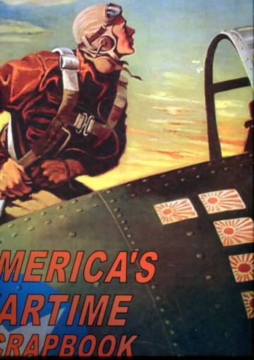 America's Wartime Scrapbook - From Pearl Harbor to V-J Day