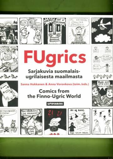 FUgrics - Sarjakuvia suomalais-ugrilaisesta maailmasta / Comics from the Finno-Ugric World