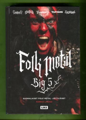 Folk metal Big 5 - Suomalaiset folk metal -jättiläiset