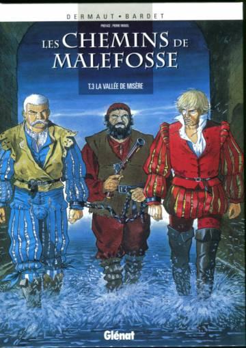 Les chemins de Malefosse 3 - La vallée de misère