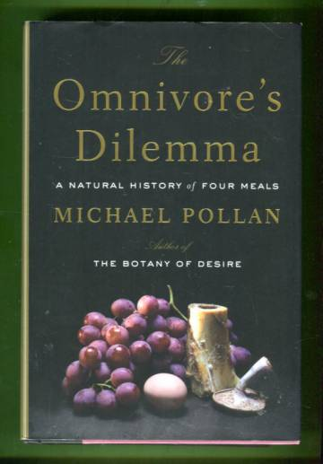 The Omnivore's Dilemma - A Natural History of Four Meals