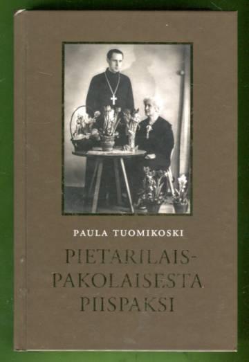 Pietarilaispakolaisesta piispaksi - Arkkipiispa Paavalin (1914-1988) historiallinen elämäkerta